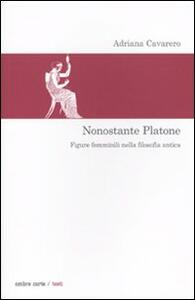 Nonostante Platone. Figure femminili nella filosofia antica