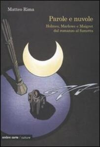 Parole e nuvole. Holmes, Marlowe e Maigret dal romanzo al fumetto
