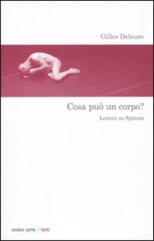 Cosa può un corpo? Lezioni su Spinoza - Gilles Deleuze - copertina
