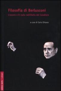 Filosofia di Berlusconi. L'essere e il nulla nell'Italia de Cavaliere