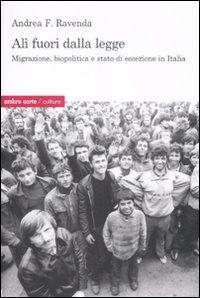 Alì fuori dalla legge. Migrazione biopolitica e stato di eccezione in Italia