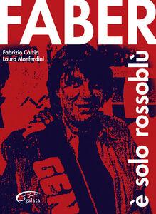 Faber è solo rossoblù. Fabrizio de André e il suo Genoa