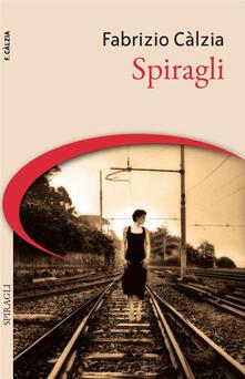 Spiragli - Fabrizio Càlzia - ebook