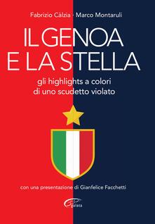 Il Genoa e la stella. Gli highlights a colori di uno scudetto violato - Fabrizio Calzia - copertina