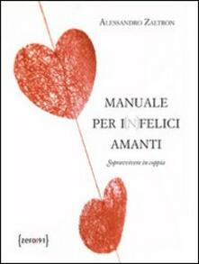 Lpgcsostenible.es Manuale per i(n)felici amanti. Sopravvivere senza coppia Image