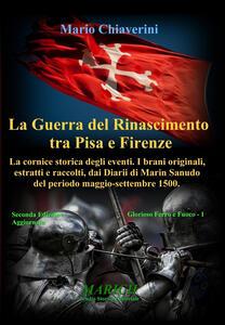 La guerra del Rinascimento tra Pisa e Firenze