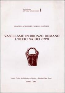 Vasellame in bronzo romano. L'officina dei Cipii
