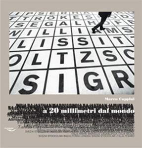 A 20 millimetri del mondo. Ediz. multilingue