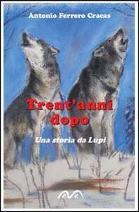 Trent'anni dopo. Una storia da lupi