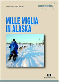 Mille miglia in Alaska