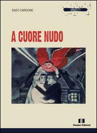 A cuore nudo - Cardone Enzo - wuz.it