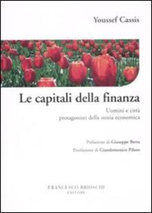 Le capitali della finanza. Uomini e città protagonisti della storia economica.pdf