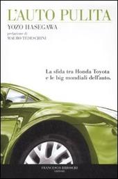 L' auto pulita. La sfida tra Honda Toyota e le big mondiali dell'auto