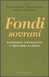 Fondi sovrani. Economie emergenti e squilibri globali