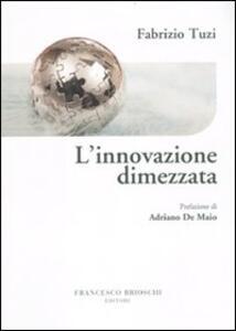 L' innovazione dimezzata