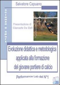 Evoluzione didattica e metodologia applicata alla formazione del giovane portiere di calcio