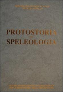 Protostoria della speologia. Atti del convegno internazionale (Città di Castello, settembre 1991)