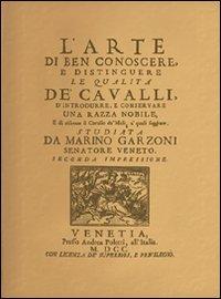 L' arte di ben conoscere, e distinguere le qualità de' cavalli... (rist. anast. Venezia, 1700)