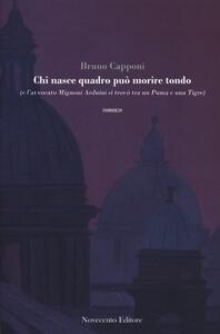 Chi nasce quadro può morire tondo (e l'avvocato Mignoni Arduini si trovò tra un puma e una tigre) - Bruno Capponi - copertina