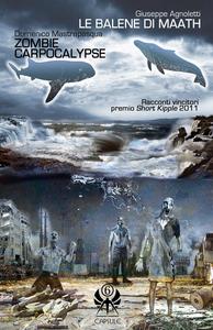 Libro Le balene di Maath-Zombie Carpocalypse Giuseppe Agnoletti , Domenico Mastrapasqua