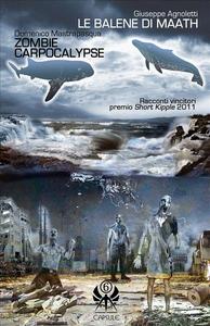 Ebook balene di Maath-Zombie Carpocalypse Agnoletti, Giuseppe , Mastrapasqua, Domenico