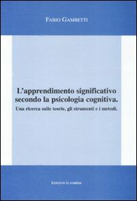 L' apprendimento significativo secondo la psicologia cognitiva. Una ricerca sulle teorie, gli strumenti e i metodi