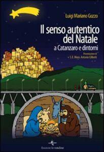 Libro Il senso autentico del Natale a Catanzaro e dintorni Luigi M. Guzzo