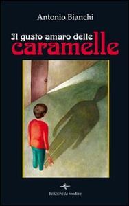 Il gusto amaro delle caramelle - Antonio Bianchi - copertina