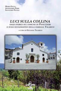Luci sulla collina. Saggi storici sul comune di Panettieri e sugli ecclesiastici della famiglia Talarico