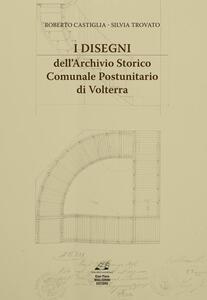 I disegni dell'archivio storico comunale postunitario di Volterra