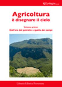 L' ecologist italiano. Agricoltura è disegnare il cielo. Vol. 7
