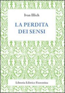 La perdita dei sensi - Ivan Illich - copertina