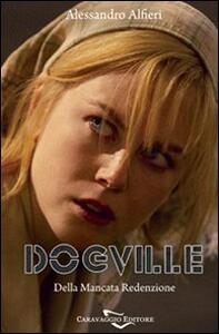 Dogville. Della mancata redenzione - Alessandro Alfieri - copertina