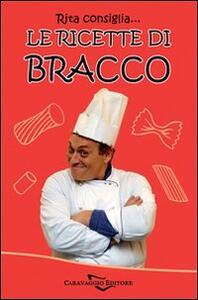 Rita consiglia... Le ricette di Bracco