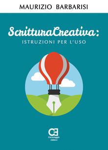 Scrittura creativa. Istruzioni per l'uso - Maurizio Barbarisi - copertina