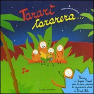 Libro Tararì tararera. Storia in lingua Piripù per il puro piacere di raccontare storie ai Piripù Bibi Emanuela Bussolati 0