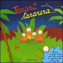 Tararì tararera... Storia in lingua Piripù per il puro piacere di raccontare storie ai Piripù Bibi. Ediz. illustrata.pdf