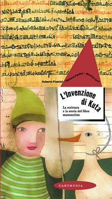 Mercatinidinataletorino.it L' invenzione di Kuta. La scrittura e la storia del libro manoscritto Image