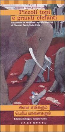 Piccoli topi e grandi elefanti. Ediz. italiana e tamil.pdf