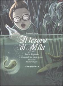 Libro Il tesoro di Mila. Storia di piante e animali da proteggere Emanuela Nava