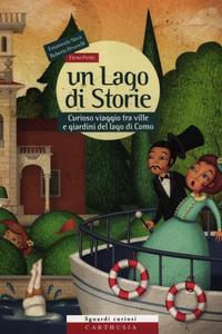 Libro Un lago di storie. Curioso viaggio tra ville e giardini del lago di Como. Con gadget Emanuela Nava , Elena Prette , Roberta Peverelli