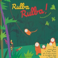 Rulba rulba! Una nuova storia in lingua Piripù per il puro piacere di raccontare storie ai Piripù Bibi - Bussolati Emanuela - wuz.it