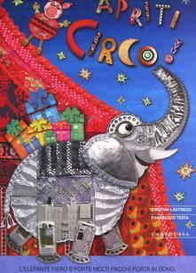 Apriti circo! - Cristina Lastrego,Francesco Testa - copertina