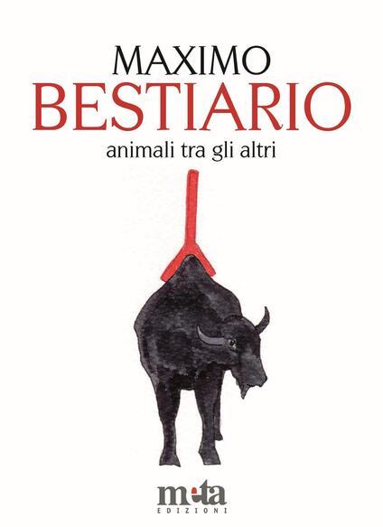Bestiario. Animali tra gli altri - Maximo Pellegrinetti - copertina