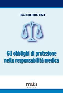 Gli obblighi di protezione nella responsabilità medica - Marco Riario Sforza - copertina