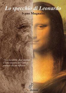 Lo specchio di Leonardo - Ivano Mugnaini - copertina