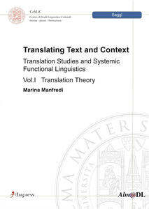 Translating text and context traslation studies and systemic functional linguistics. Vol. 1: Translation theory.