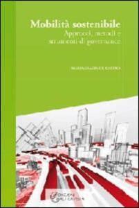Mobilità sostenibile. Approcci, metodi e strumenti di governance