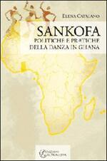 Sankofa. Politiche e pratiche della danza in Ghana