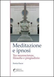 Meditazione e ipnosi. Tra neuroscienze, filosofia e pregiudizio